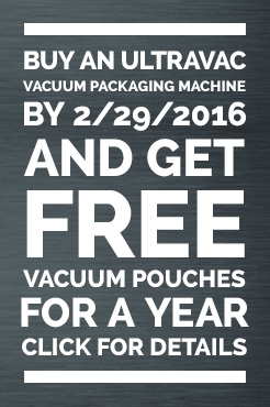 Buy an Ultravac and get a year supply of pouches FREE!