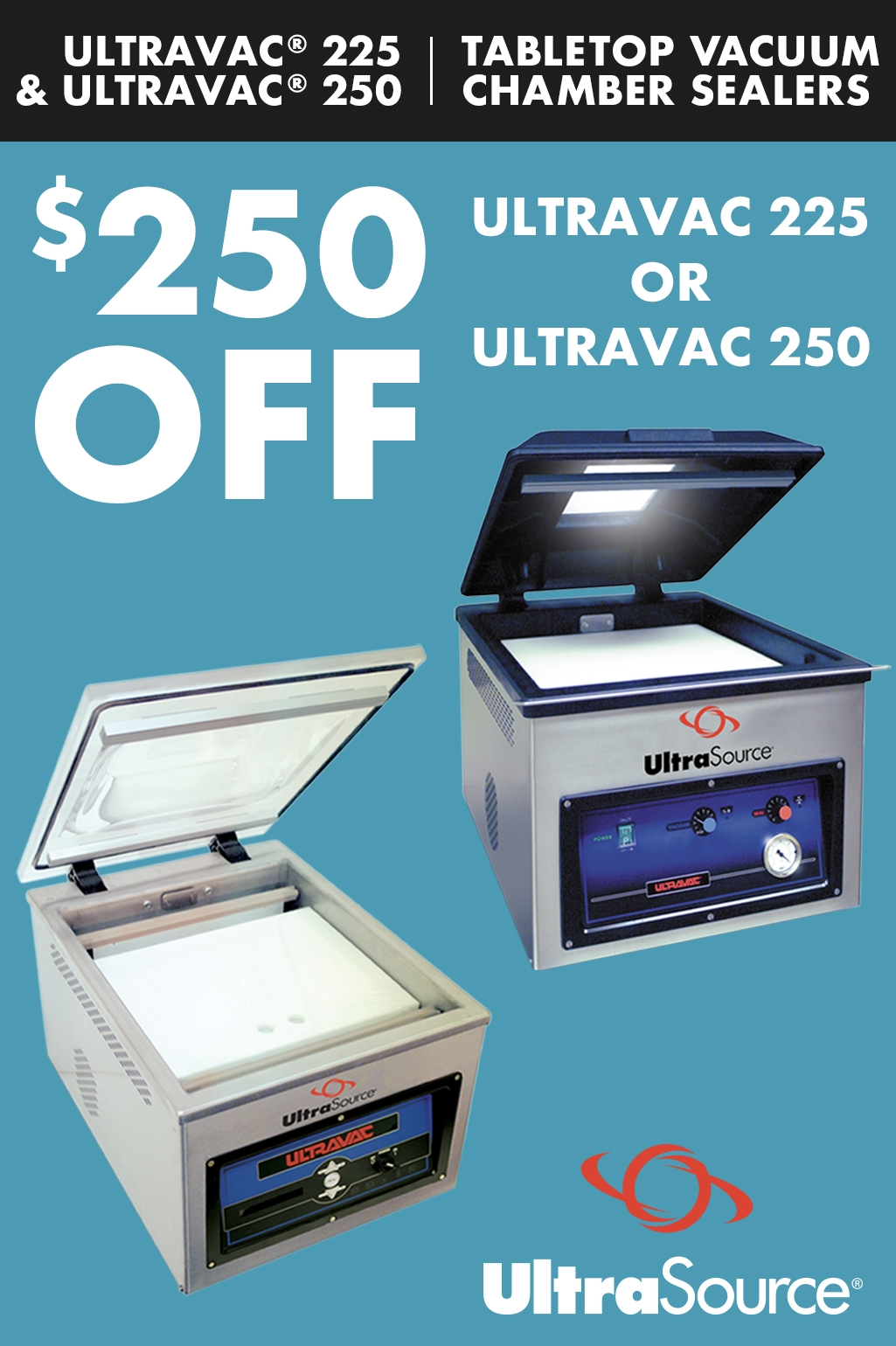 $250 Off Ultravac 250 and 250 Vacuum Chamber Sealers