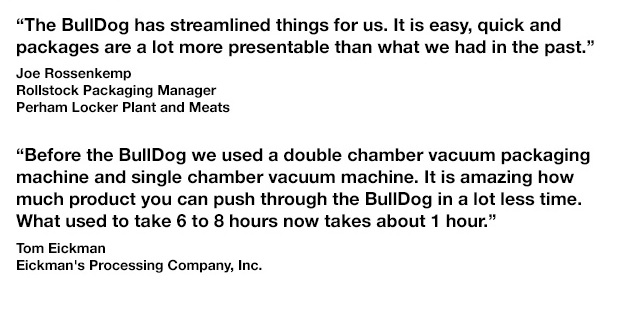 BullDog Rollstock Packaging Machine Testimonials